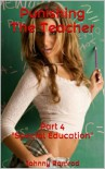 "Punishing The Teacher: Part 4 ""Special Education"" (Punishing The Teacher, #4) - Johnny Ramrod"