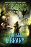 [ THE FORBIDDEN LIBRARY By Wexler, Django ( Author ) Hardcover Apr-15-2014 - Django Wexler