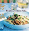 The Wine Lover Cooks Italian: Pairing Great Recipes with the Perfect Glass of Wine - Brian St Pierre, Ngoc Minh Ngo, Julian Wass