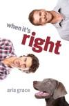When it's Right - Aria Grace