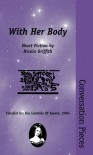 With Her Body: Conversation Pieces - Nicola Griffith