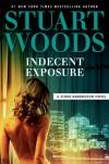Indecent Exposure - Stuart Woods