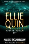 Ellie Quin Book 3: Beneath the Neon Sky (The Ellie Quin Series) - Alex Scarrow