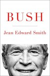 Bush - Jean Edward Smith