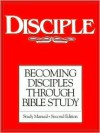 Disciple: Becoming Disciples Through Bible Study (Study Manual) - Richard B. Wilke