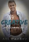 My Creative Billionaire 1 - Ali Parker, JS Marx Designs