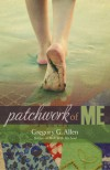 Patchwork of Me - Gregory G. Allen
