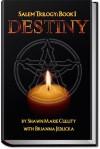 Destiny (Salem Trilogy, Book I) - ShawnMarie Cullity, Brianna Jedlicka