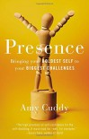 Presence: Bringing Your Boldest Self to Your Biggest Challenges - Amy Cuddy