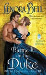 Blame It on the Duke - Lenora Bell
