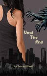 Until the End - Tracey  Ward