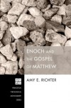 Enoch and the Gospel of Matthew - Amy E. Richter
