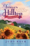 Forever Hilltop: Two Books in One Volume Featuring An Unlikely Blessing + Surprising Grace - Judy Baer