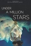 Under a Million Stars - Rita Branches