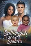 Billionaire's Secret Babies: A BWWM Pregnancy Romance - Destiny Davis