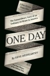 One Day: The Extraordinary Story Of An Ordinary 24 Hours In America - Gene Weingarten