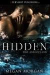 Hidden (Fire and Iceland #1) - Megan Morgan