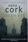 Green Eye (A Rosa Thorn Thriller) - Vena Cork