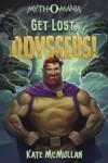 Get Lost, Odysseus! - Kate McMullan