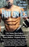 Hot on Ice: A Hockey Romance Anthology - Misty D. Waters, Andie J. Christopher, Susan Scott Shelley, Xio Axelrod, Katie Kenyhercz, Kate Meader, Kimberly Kincaid, Angi Morgan, Lena Hart, Kim Golden, Robin Covington, Avery Flynn, Nana Malone, Virginia Nelson, Christi Barth, Heather Long, Robin Kaye, Desiree Holt