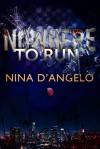 Nowhere to Run (Stephanie Carovella #1) - Nina D'Angelo