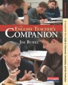 The English Teacher's Companion, Fourth Edition: A Completely New Guide to Classroom, Curriculum, and the Profession - Jim Burke