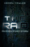 The Raid (Eden, #0.6) - Keary Taylor