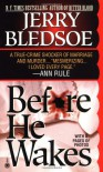 Before He Wakes: A True Story of Money, Marriage, Sex and Murder - Jerry Bledsoe