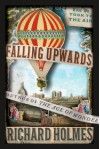 Falling Upwards: How We Took to the Air - Richard Holmes