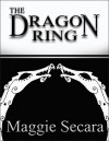 The Dragon Ring - Maggie Secara