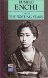 The Waiting Years - Fumiko Enchi