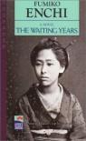 Waiting Years - Fumiko Enchi