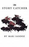 The Story Catcher - Mari Sandoz