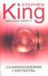 Czarnoksiężnik i kryształ (Mroczna Wieża, #4) - Krzysztof Sokołowski, Stephen King