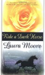 Ride a Dark Horse - Laura Moore