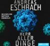 Herr aller Dinge - Andreas Eschbach, Matthias Koeberlin