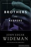 Brothers and Keepers: A Memoir - John Edgar Wideman