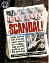 The Big Book of Scandal: Trashy but True Tales from the Tawdry World's of Celebrity, High Society, Politics, and Big Business! (Factoid Books) - Jonathan Vankin
