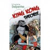 King Kong Theorie - Virginie Despentes