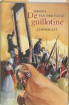 De guillotine / druk 1 - Simone van der Vlugt