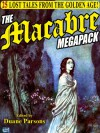 The Macabre Megapack: 25 Lost Tales from the Golden Age - Duane Parsons, Villiers de L'isle-Adams