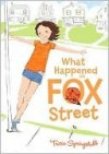 What Happened on Fox Street - Tricia Springstubb