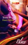 Tease Me (Blaze Romance) (Blaze Romance) - Dawn Atkins
