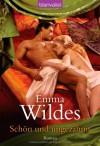Schön Und Ungezähmt Roman - Emma Wildes, Juliane Korelski