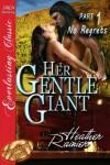 Her Gentle Giant, Part 1: No Regrets  - Heather Rainier