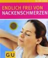 Endlich frei von Nackenschmerzen - Ellen Fischer