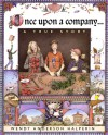 Once Upon a Company... - Wendy Anderson Halperin