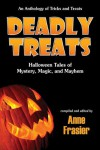 Deadly Treats: Halloween Tales of Mystery, Magic, and Mayhem -