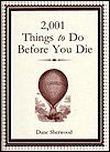 2001 Things to Do before You Die - Dane Sherwood