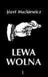 Lewa Wolna - Józef Mackiewicz